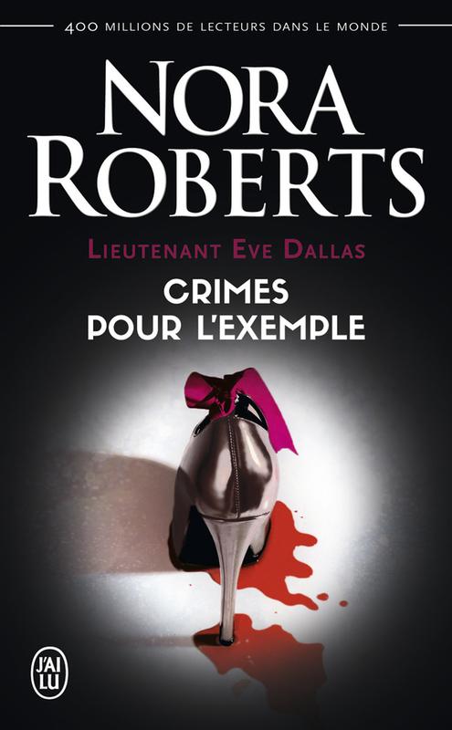 Lieutenant Eve Dallas (Tome 2) - Crimes pour l'exemple
