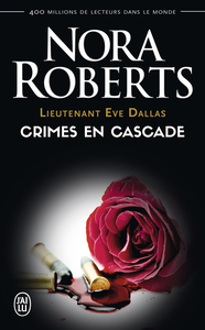 Lieutenant Eve Dallas (Tome 4) - Crimes en cascade