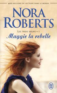 Les trois sœurs (Tome 1) - Maggie la rebelle