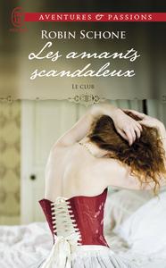 Le Club (Tome 1) - Les amants scandaleux