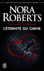 Lieutenant Eve Dallas (Tome 24.5) - L'éternité du crime