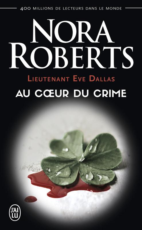 Lieutenant Eve Dallas (Tome 6) – Au coeur du crime