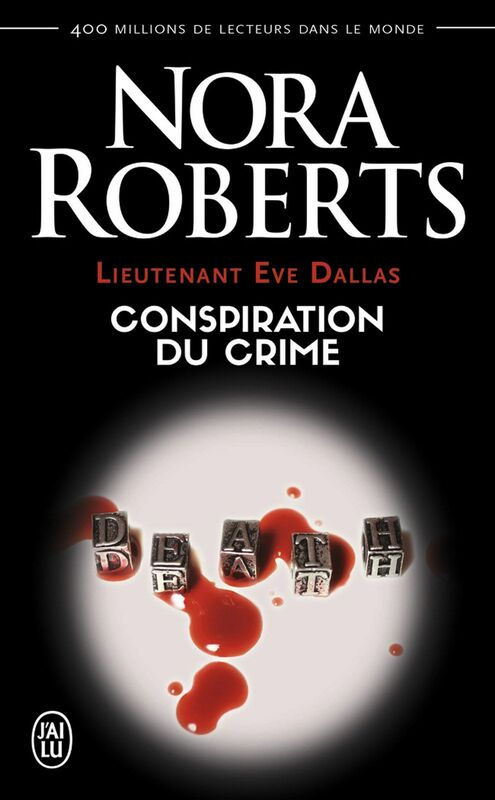 Lieutenant Eve Dallas (Tome 8) - Conspiration du crime