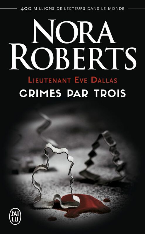 Lieutenant Eve Dallas - Crimes par trois