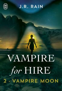 Vampire for Hire (Tome 2) - Vampire Moon