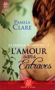 La famille Blakewell (Tome 1) - L'amour sans entraves