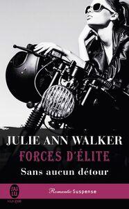 Forces d'élite (Tome 5) - Sans aucun détour