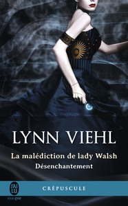 Désenchantement (Tome 1) - La malédiction de lady Walsh