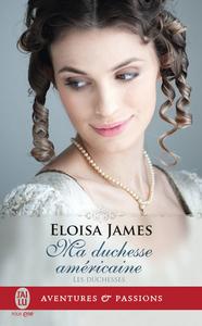 Les duchesses (Tome 9) - Ma duchesse américaine