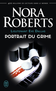 Lieutenant Eve Dallas (Tome 16) - Portrait du crime
