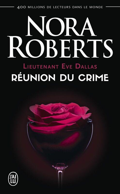 Lieutenant Eve Dallas (Tome 14) - Réunion du crime
