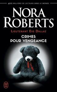 Lieutenant Eve Dallas (Tome 37,5) - Crimes pour vengeance