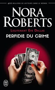 Lieutenant Eve Dallas (Tome 32) - Perfidie du crime