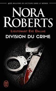 Lieutenant Eve Dallas (Tome 18) - Division du crime