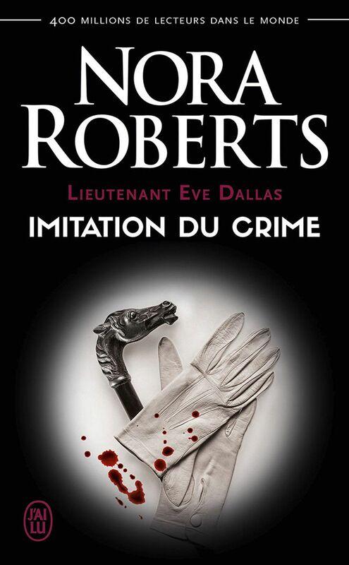 Lieutenant Eve Dallas (Tome 17) - Imitation du crime
