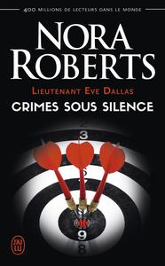 Lieutenant Eve Dallas (Tome 43) - Crimes sous silence