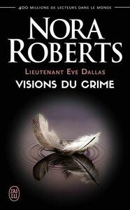 Lieutenant Eve Dallas (Tome 19) - Visions du crime