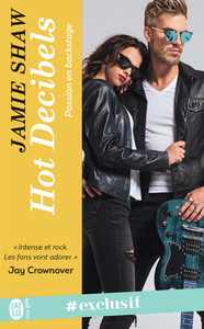 Passion en backstage (Tome 2) - Hot Decibels
