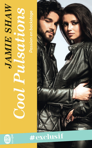 Passion en backstage (Tome 3) - Cool Pulsations