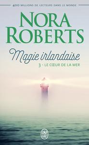 Magie irlandaise (Tome 3) - Le cœur de la mer