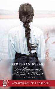 Sans foi ni loi (Tome 5) - Le Highlander et la fille de l'Ouest
