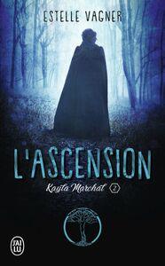 Kayla Marchal (Tome 2) - L'ascension