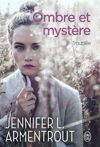 Ombre et mystère (Tome 2) - Troublée