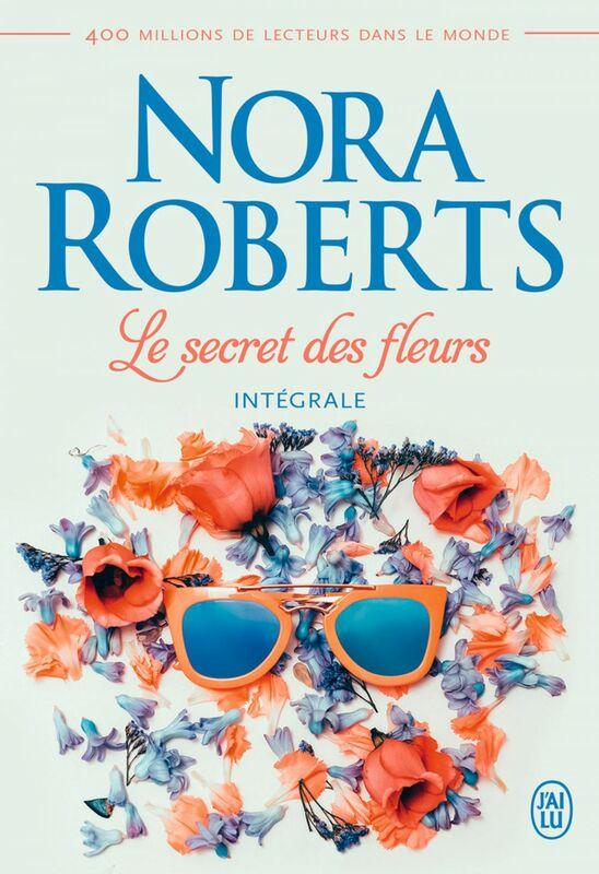 Le secret des fleurs (L'intégrale)