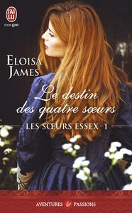 Les soeurs Essex (Tome 1) - Le destin des quatre soeurs