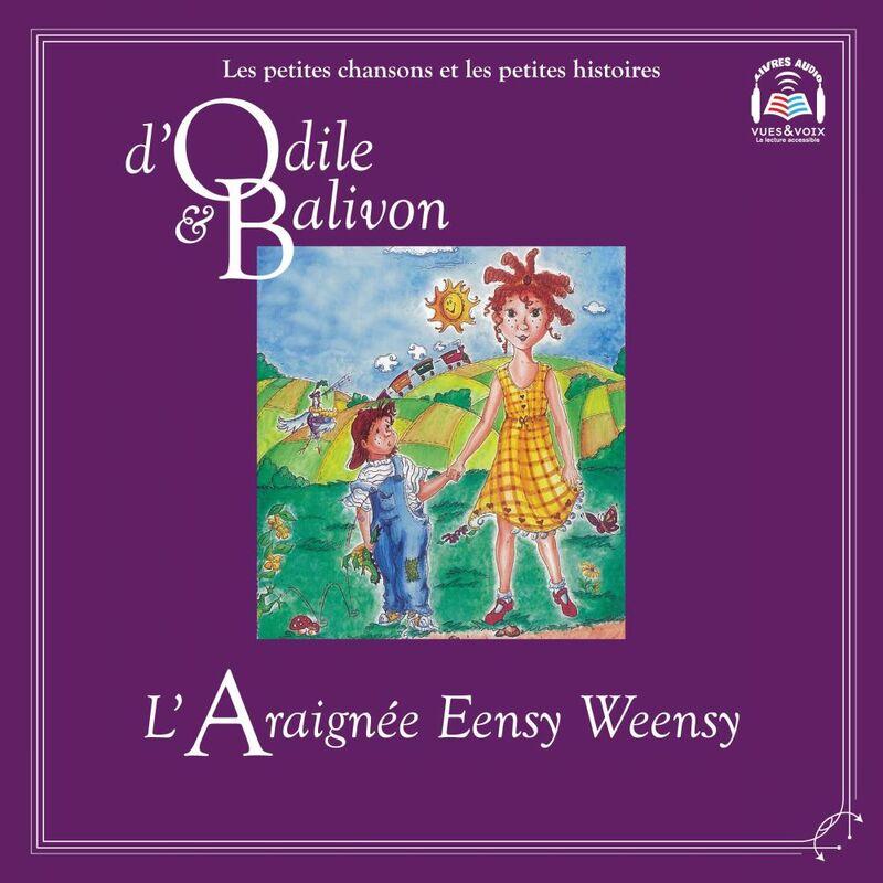 Odile et Balivon : L'araignée Eensy Weensy L'araignée Eensy Weensy