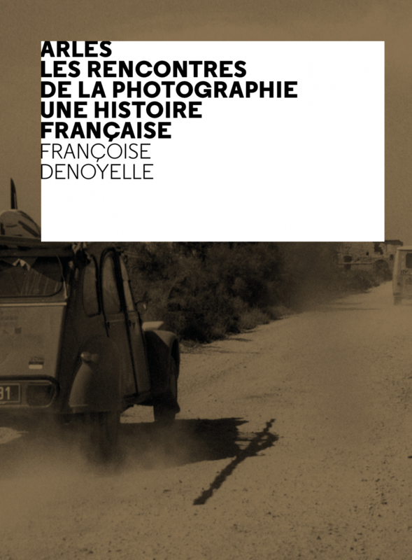Arles Les Rencontres de la Photographie, Une histoire française