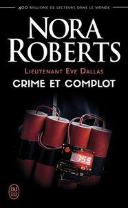 Lieutenant Eve Dallas (Tome 47) - Crime et complot