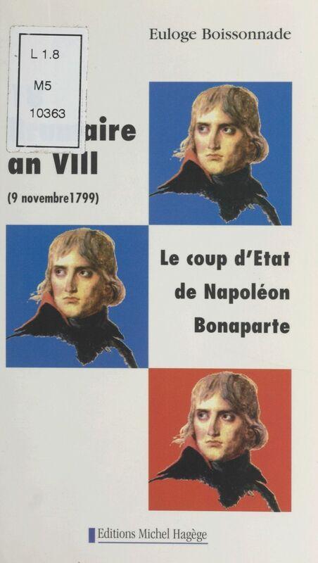 Histoire de France (1) : 18 Brumaire an VIII, le coup d'État de Napoléon Bonaparte