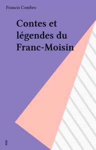 Contes et légendes du Franc-Moisin