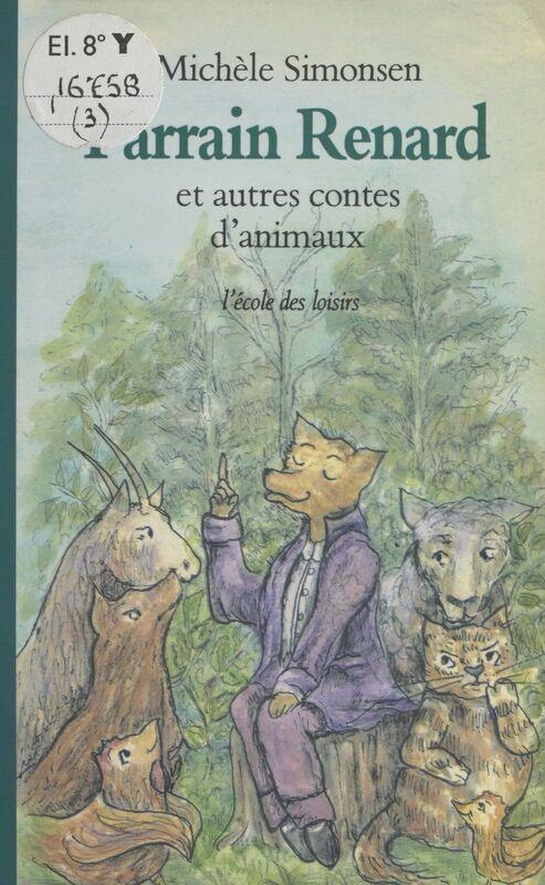 Parrain-Renard et autres contes d'animaux