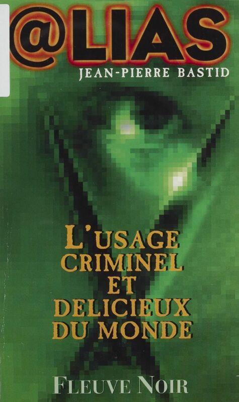 L'Usage criminel et délicieux du monde