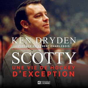 Scotty Une vie de hockey d'exception