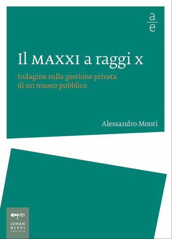 Il MAXXI a raggi X Indagine sulla gestione privata di un museo pubblico