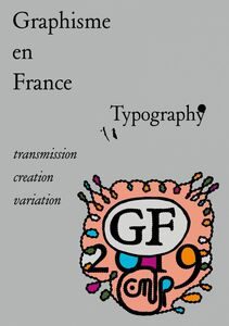 Graphisme en France 2019 (english) Typographie, transmission, creation, variation