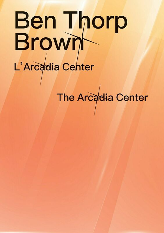 Ben Thorp Brown - L'Arcadia Centrer