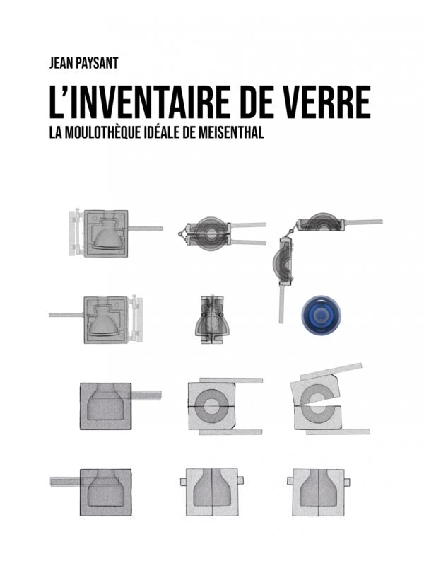 L'Inventaire de verre La moulothèque idéale de Meisenthal