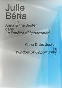 Julie Béna  - Anna & the Jester dans La Fenêtre d'Opportunité