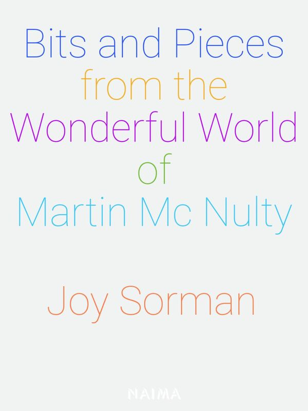 Bits and Pieces from the Wonderful World of Martin Mc Nulty