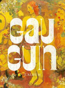 Gauguin l'Alchimiste L'album de l'exposition