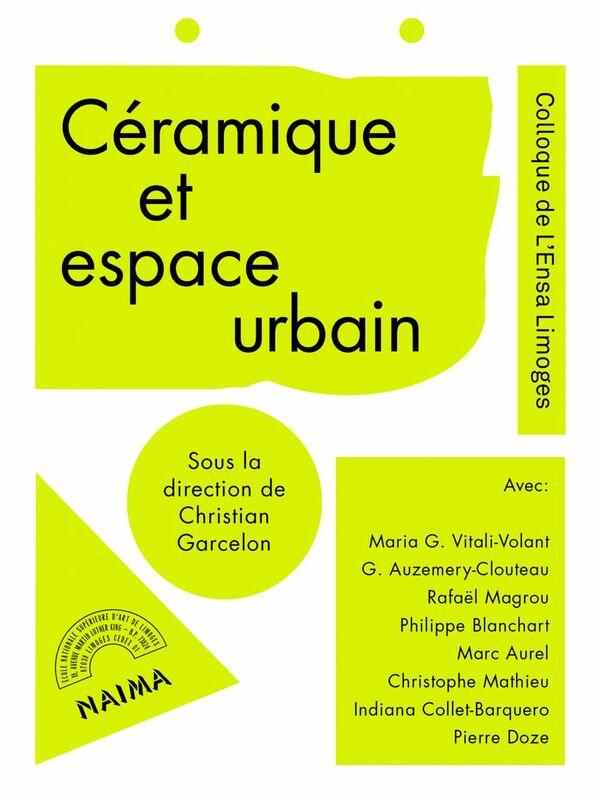 Céramique et espace urbain De la définition de l'espace urbain aux modalités d'intervention du médium céramique