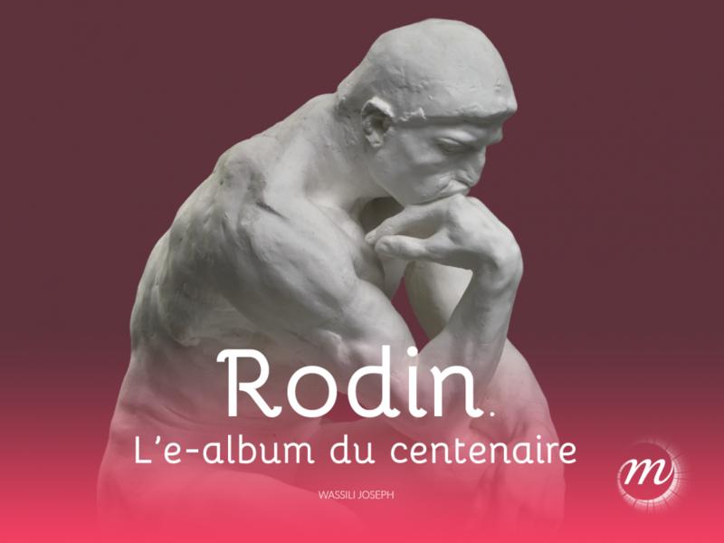 Rodin. L'exposition du centenaire L'album de l'exposition