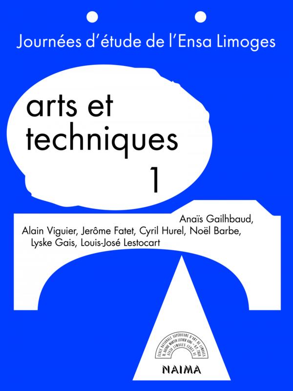 Arts et techniques, vol.1 Du savoir à l'usage, séquences et organisation de la production entre arts et techniques