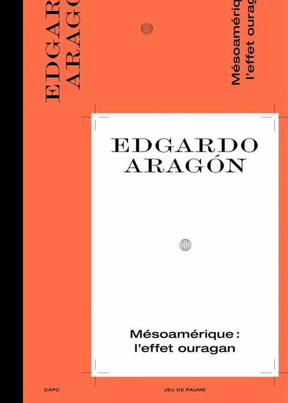 Satellite 9 - Edgardo Aragón MESOAMÉRIQUE : L'EFFET OURAGAN