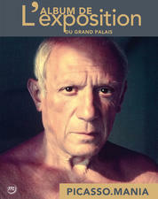 Picasso.mania - L'album de l'exposition
