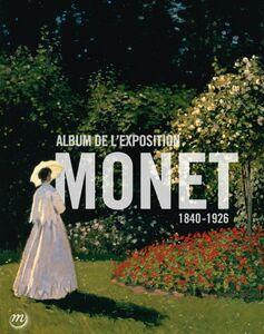 Monet : album de l'exposition - Galeries nationales, Grand Palais